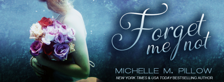 Forget Me Not by Michelle M. Pillow
